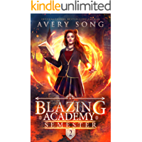 Blazing Academy: Semester Two (Academy For All Things Scorching Book 2)