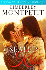 Sealed with a Kiss (A Snow Valley Romance Book 3)