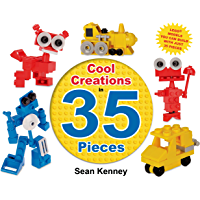Cool Creations in 35 Pieces: Lego™ Models You Can Build with Just 35 Bricks (Sean Kenney's Cool Creations)