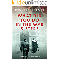 What Did You Do In The War, Sister?: Catholic Sisters in the WWII Nazi Resistance