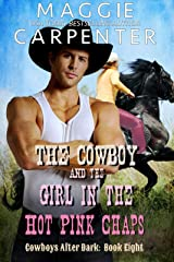 The Cowboy and the Girl In The Hot Pink Chaps (Cowboys After Dark Book 8) Kindle Edition