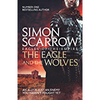The Eagle and the Wolves (Eagles of the Empire 4): Cato & Macro: Book 4: Roman Legion 4 (English Edition)