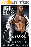 Owned (Highest Bidder Book 3)