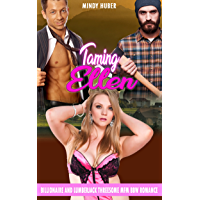 Taming Ellen: Billionaire and Lumberjack Threesome MFM BBW Romance (English Edition)