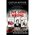 Love Gone Wrong (New York Times bestselling Notorious USA series)