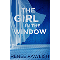 The Girl in the Window: A Novel of Psychological Suspense (English Edition)