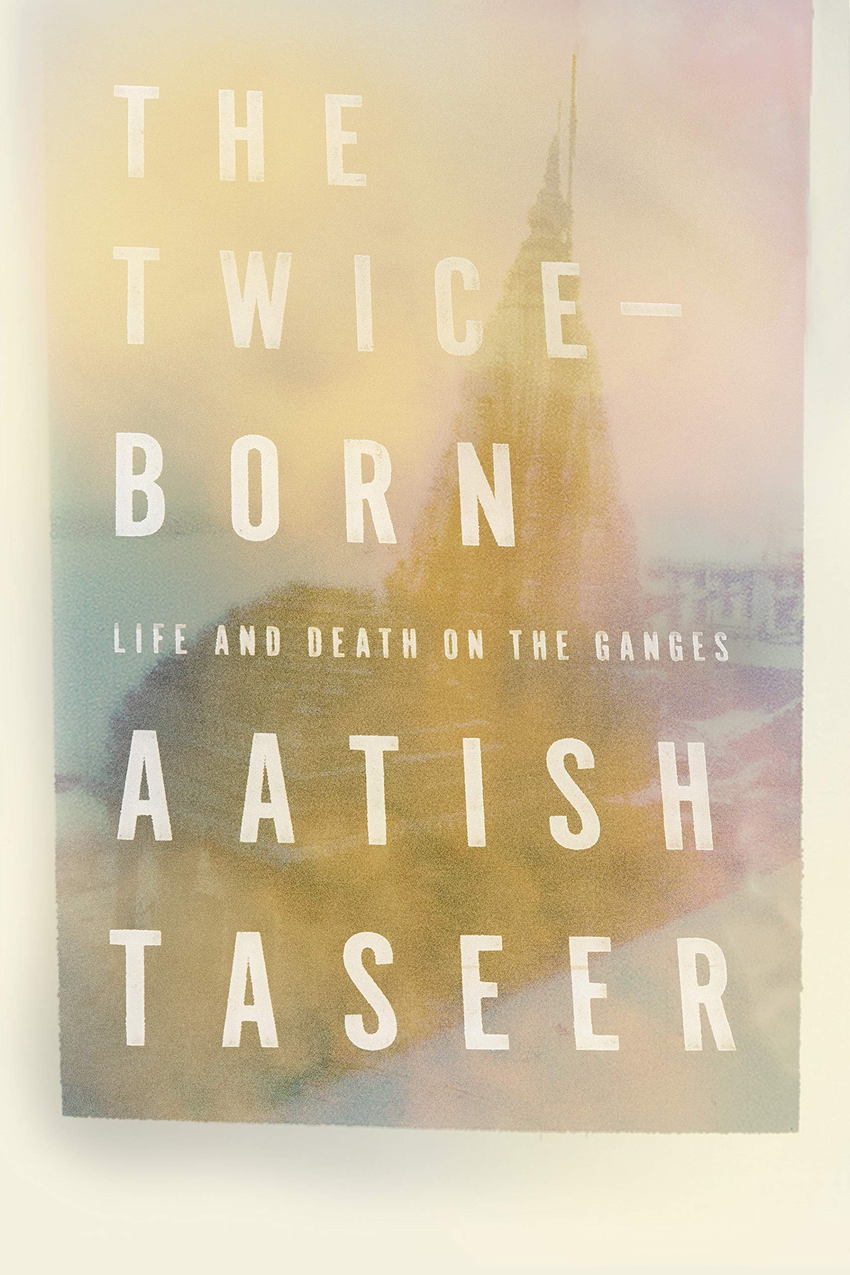 Buy The Twice Born Life And Death On The Ganges Book Online At Low