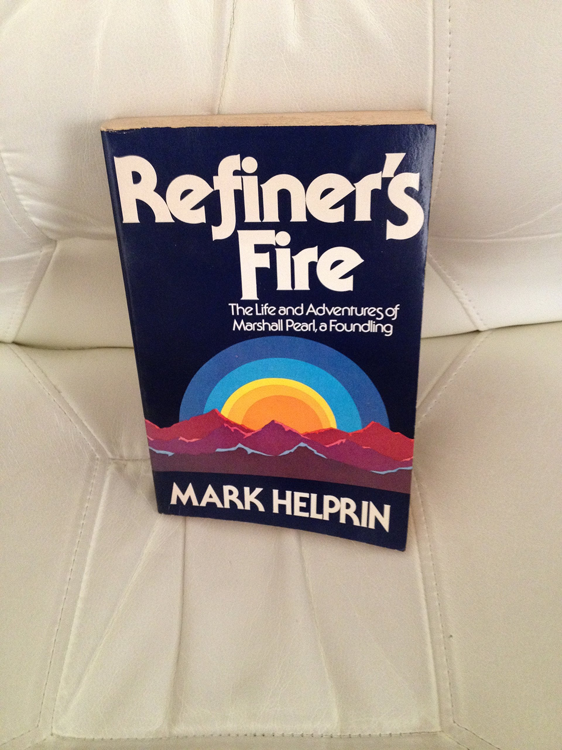 Refiners Fire The Life And Adventures Of Marshall Pearl A