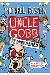 Uncle Gobb and the Dread Shed (Uncle Gobb 1) Kindle Edition