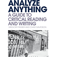 Analyze Anything: A Guide to Critical Reading and Writing