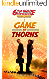 6th Grade Revengers: Book 3: A Game of Thorns