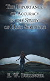 The Importance of Accuracy in the Study of Holy Scripture