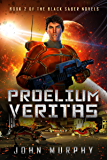 Proelium Veritas: Book 2 of the Black Saber Novels