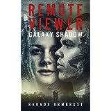 REMOTE VIEWER GALAXY SHADOW: Action Adventure Conspiracy Thriller Remote Viewer Series Book Three