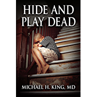 Hide and Play Dead: From Memoir to Real-time Healing (Freedom from Social Oppression Book 1) (English Edition)