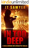In Too Deep (A Carlie Simmons Post-Apocalyptic Thriller Book 2)