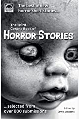 The Third Corona Book of Horror Stories: The best in new horror short stories ... selected from over 800 submissions Kindle Edition