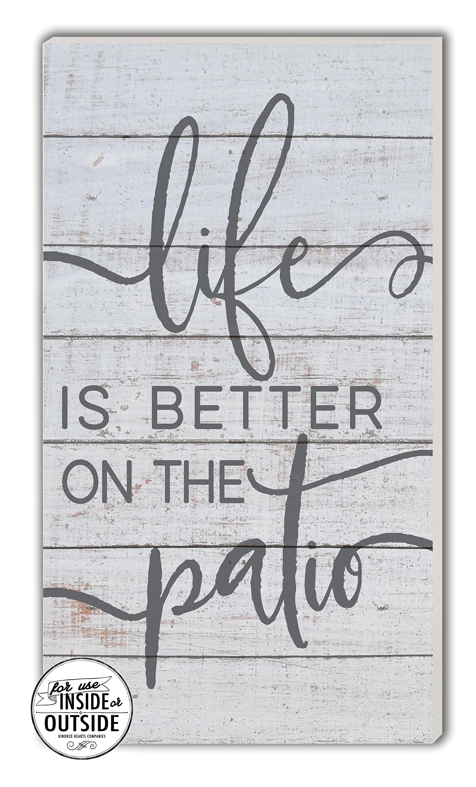 Kindred Hearts Life is Better Indoor/Outdoor Sign, Patio, 11'' x 20'', Multicolor