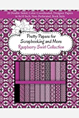 Pretty Papers for Scrapbooking and More - Raspberry Swirl Collection: 20 Double-Sided, Color-Coordinated, Designer Papers in 8x10 Inch, Non-Perforated, Book Style Paperback