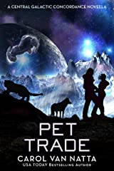 Pet Trade: A Central Galactic Concordance Novella Kindle Edition