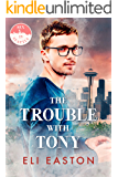 The Trouble With Tony (Sex In Seattle Book 1)