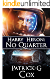 Harry Heron No Quarter (The Harry Heron Series Book 3)