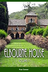 Elbourne House: Volume 1 Kindle Edition
