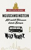 Neuschweinstein - Mit zwölf Chinesen durch Europa