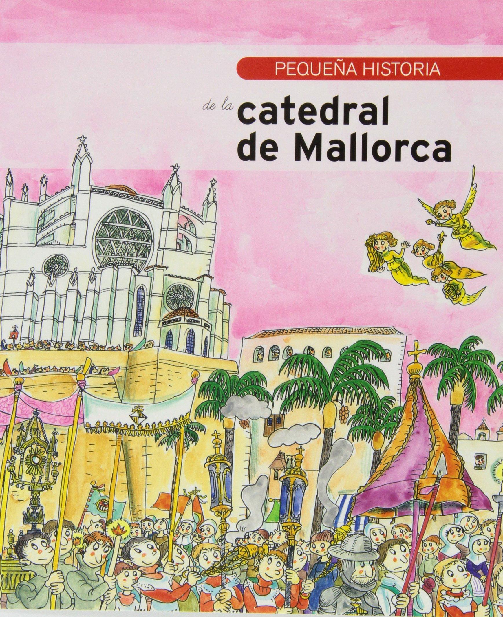 Pequeña historia de la Catedral de Mallorca Pequeñas historias: Amazon.es: Janer Manila, Gabriel, Bayés de Luna, Pilarín, Quilis Sarsanedas, Joan Lluís: Libros