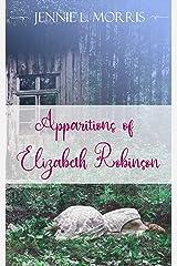 Apparitions of Elizabeth Robinson Kindle Edition