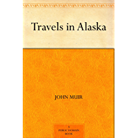 Travels in Alaska (English Edition)