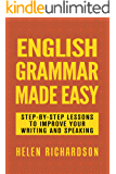 English Grammar Made Easy: Step-by-step Lessons To Improve Your Writing and Speaking (English Edition)
