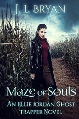 Maze of Souls (Ellie Jordan, Ghost Trapper Book 6) Kindle Edition