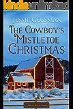 The Cowboy's Mistletoe Christmas (Sweet Water Ranch Western Cowboy Romance Book 10)