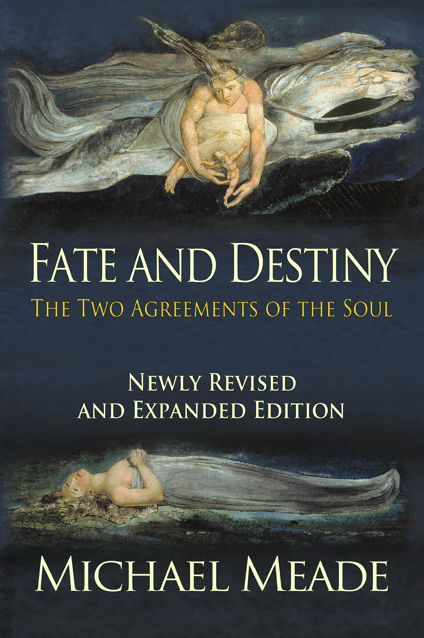 Fate and Destiny, The Two Agreements of the Soul - Newly Revised and  Expanded Edition: Michael Meade: 9780982939147: Amazon.com: Books