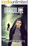 IMMACULAtE: Book Two in the INFECtIOUS Series