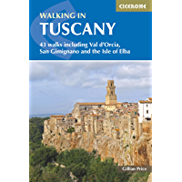Walking in Tuscany: 43 walks including Val d'Orcia, San Gimignano and the Isle of Elba (International Walking)