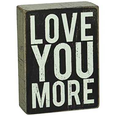 Primitives by Kathy Box Sign, 4 by 5.5-Inch, Love You More