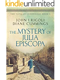 The Mystery of Julia Episcopa: A Novel of Ancient and Modern Rome (The Vatican Chronicles Book 1)