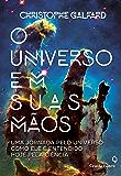 O universo em suas mãos