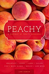 Peachy: A Harvest of Fruity Goodness Paperback