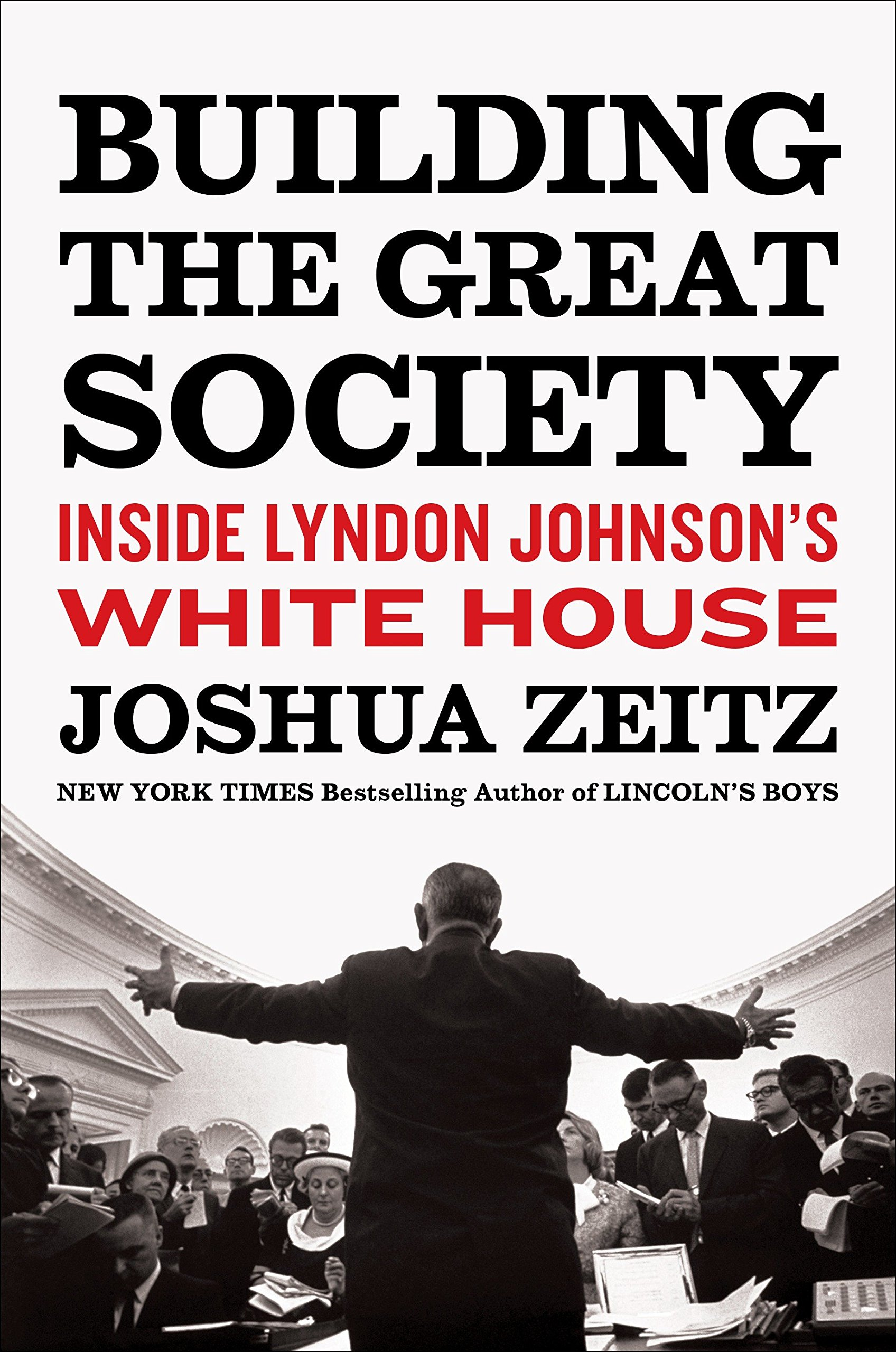 building the great society inside lyndon johnsons white house