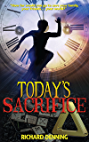 Today's Sacrifice (Hourglass Institute Series Book 3)