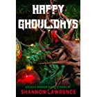 Happy Ghoulidays: A Collection of Holiday Horror Short Stories