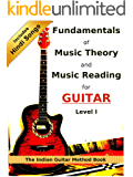 Fundamentals of Music Theory and Music Reading for Guitar - Level I: The Indian Guitar Method Book