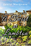 A Twist at Lambton: A Pride and Prejudice Variation