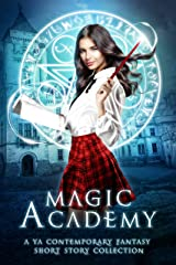 Magic Academy: Year One: A YA Contemporary Fantasy Short Story Collection (Supernatural School Anthologies Book 1) Kindle Edition