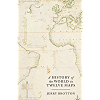 A History of the World in Twelve Maps (English Edition)