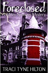 Foreclosed: A Mitzy Neuhaus Mystery Kindle Edition