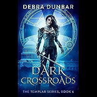 Dark Crossroads (The Templar Book 6)